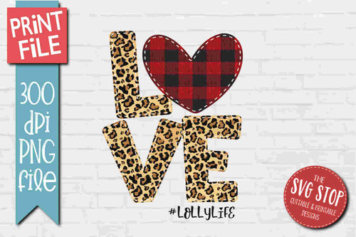 Love Lolly Life2- PRINT File - Sublimation Design