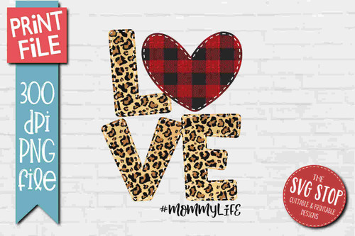 Copy of  Love Mommy life2- PRINT File - Sublimation Design