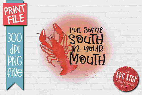 South in your mouth Crawfish- PRINT File - Sublimation Design