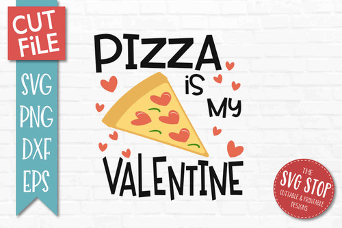 Pizza Is My Valentine SVG DXF Png Eps - Cut File