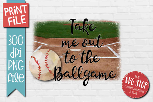 Take Me Out To the Ballgame - PRINT File - Sublimation Design