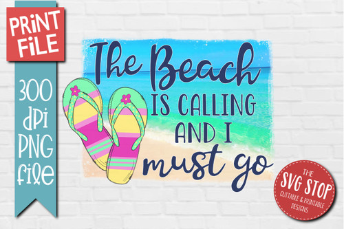 The Beach Is Calling - PRINT File - Sublimation Design