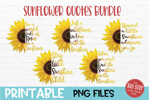 Sunflower Quotes Bundle - PRINT File - Sublimation Design