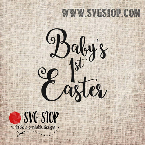 SVG Stop's Baby's First Easter SVG, DXF, JPG, PNG, and EPS format cut file clipartfor Silhouette, Cricut, Brother Scan n cut, andvarious other cutting machines.