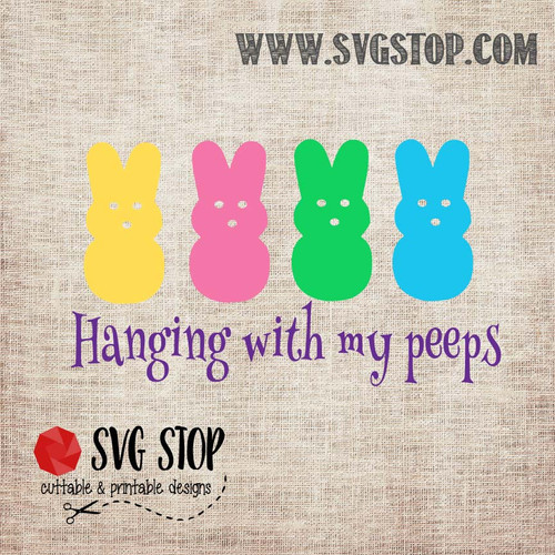 SVG Stop's Hanging with My Peeps Easter SVG, DXF, JPG, PNG, and EPS format cut file clipartfor Silhouette, Cricut, Brother Scan n cut, andvarious other cutting machines.