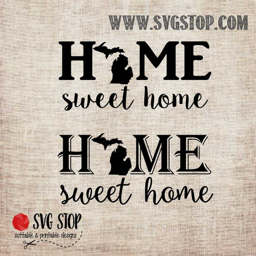 Michigan Home Sweet Home SVG, DXF, JPG, PNG, and EPS format cut file clipartfor Silhouette, Cricut, Brother Scan n cut, andvarious other cutting machines.
