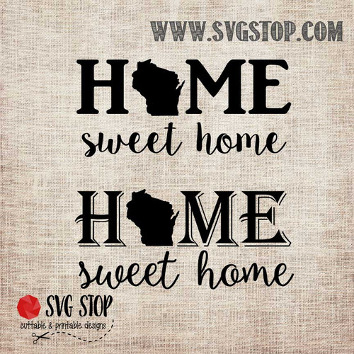 Wisconsin Home Sweet Home SVG, DXF, JPG, PNG, and EPS format cut file clipartfor Silhouette, Cricut, Brother Scan n cut, andvarious other cutting machines.