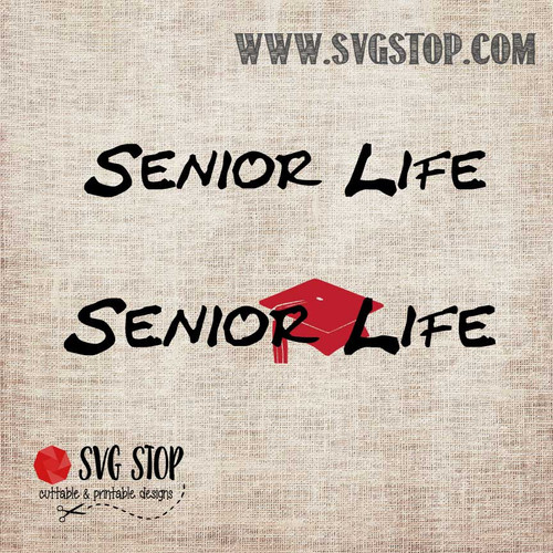 Senior Life SVG, DXF, JPG, PNG, and EPS format cut file clip art for Silhouette, Cricut, Brother Scan n cut, and various other cutting machines.