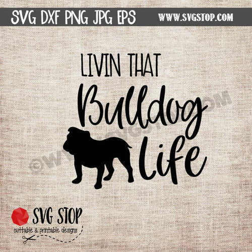 Livin that bulldog life clipart cut file