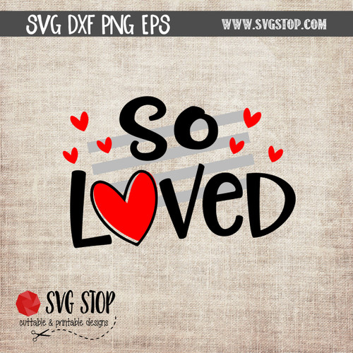 So Loved SVG Valentines Day Clip Art Cut File clipart