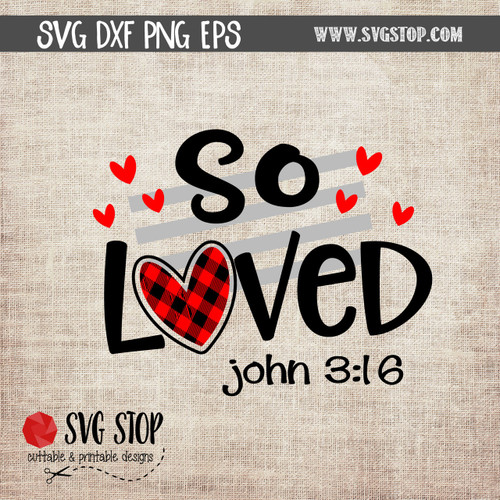 So Loved SVG Valentines Day Clip Art Cut File clipart john 3:16