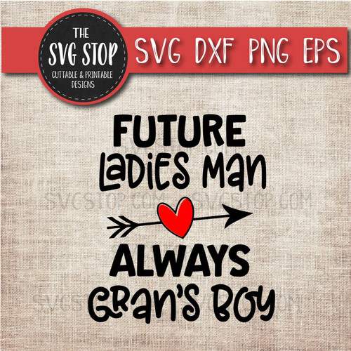 Future Ladies Man Always Grans Boy Svg Clipart Cut File DXF png eps