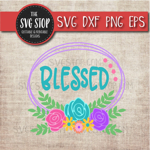 Blessed  Layered Flowers Easter Svg Clipart Cut File