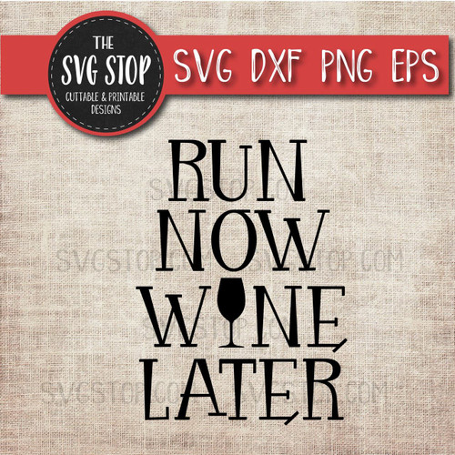 run now wine later fitness svg clipart cut file