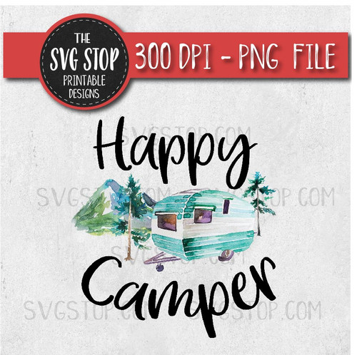 Happy Camper Camping Sublimation Design Print and Cut File