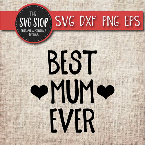 best mum ever mothers day clipart cut file svg