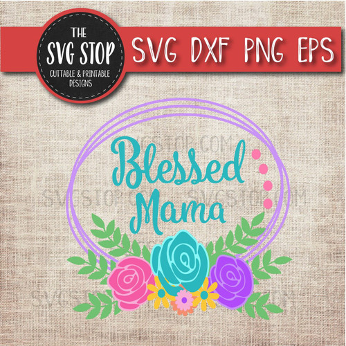 Blessed Mama layered flowers mothers day clipart cut file svg