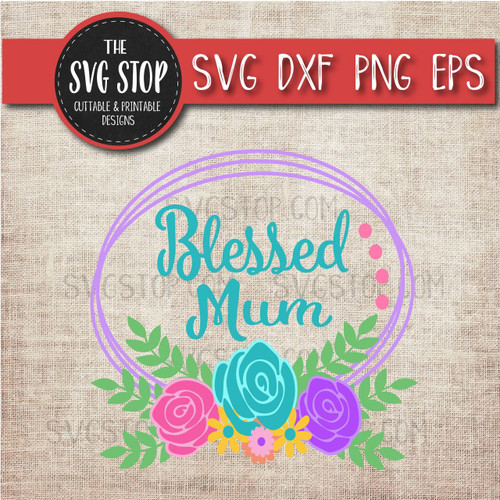 Blessed Mum Layered Flowers Frame svg clipart cut file
