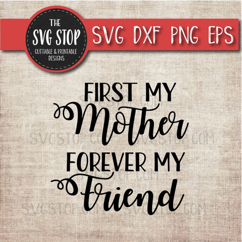 First mother forever friend svg mothers day clipart cut file