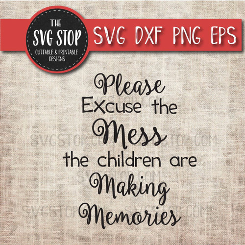 making memories svg clipart cut file excuse mess
