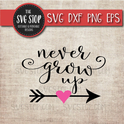 never grow up svg clipart cut file heart arrow