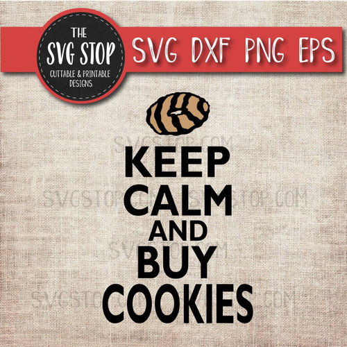 Keep Calm and Buy Cookies Girl Scout Svg Cookier clipart cut file