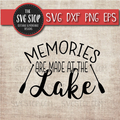 Memories Are Made At The Lake svg clipart cut file sublimation design