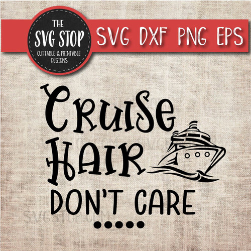 Cruise Hair Don't Care boat svg clipart cut file sublimation design