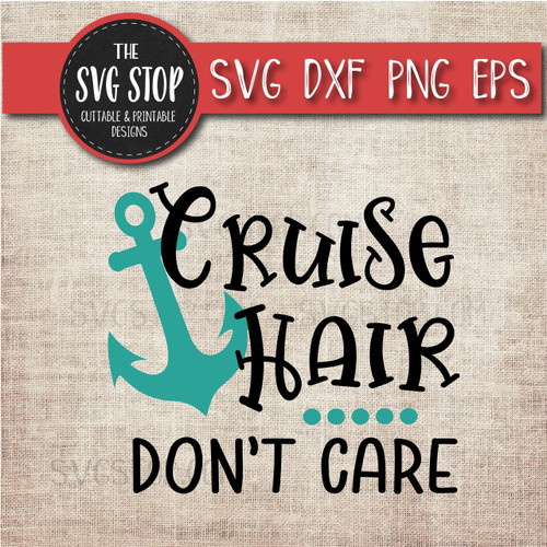 Cruise Hair Don't Care boat anchor svg clipart cut file sublimation design