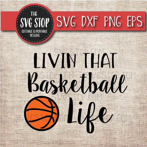 livin that Basketball life svg clipart cut file sublimation design