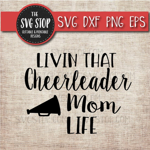livin that Cheerleading mom life svg clipart cut file sublimation design