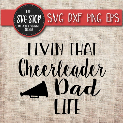 livin that Cheerleading dad life svg clipart cut file sublimation design