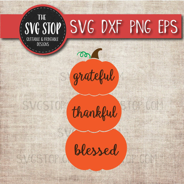 Thankful grateful blessed stacked pumpkins clipart cut file halloween svg thanksgiving fall