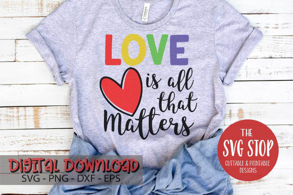 Love Is All That Matters Valentine design gay pride svg clipart cut file sublimation printing digital download