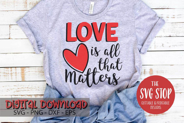 Love Is All That Matters Valentine design svg clipart cut file sublimation printing
