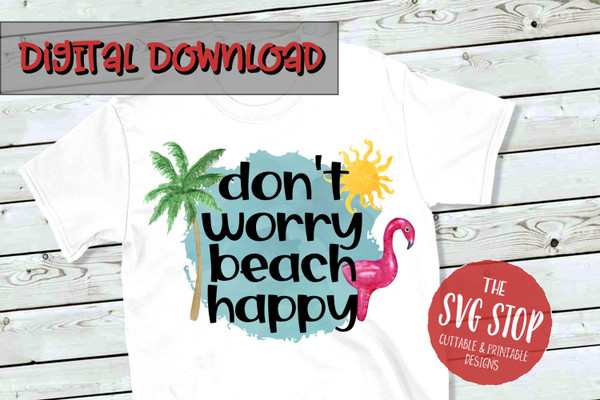 Don't worry Beach happy png file for tshirt printing