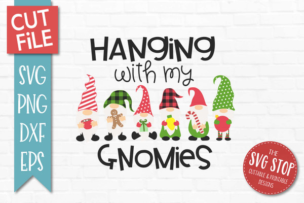 Hanging with my gnomies svg cut file and sublimation design
