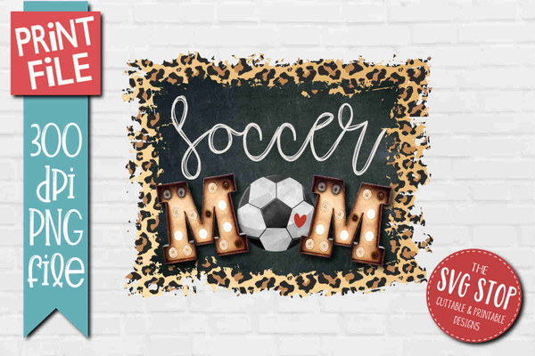 Soccer Mom- PRINT File - Sublimation Design