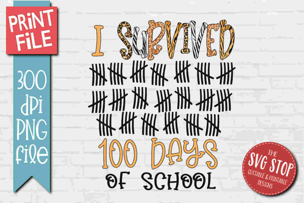 I survived 100 days - PRINT File - Sublimation Design