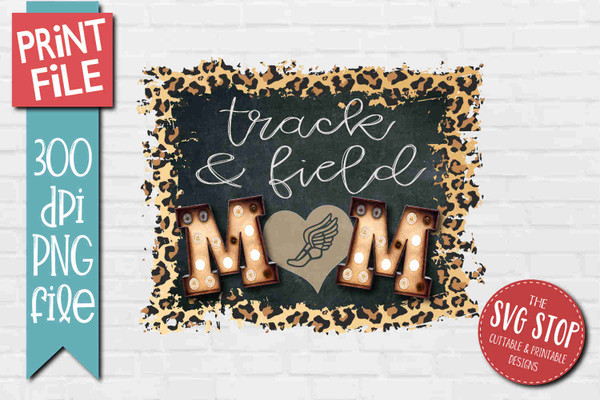 Track and Field Mom - PRINT File - Sublimation Design
