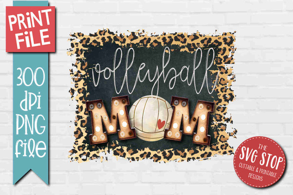 Volleyball Mom - PRINT File - Sublimation Design