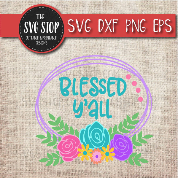 Blessed Yall Layered Flowers Easter Svg Clipart Cut File