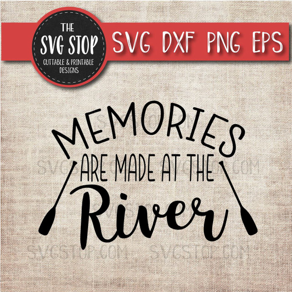 Memories Are Made At The River svg clipart cut file sublimation design