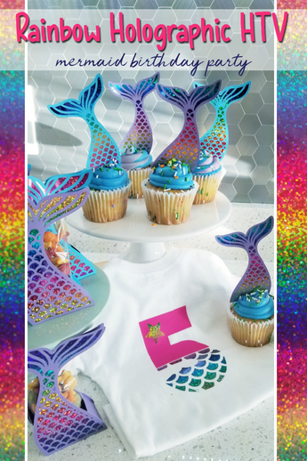 Mermaid Birthday Party with Rainbow Holographic HTV