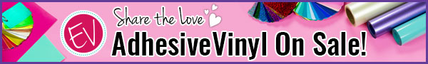 Share The Love...All Adhesive Craft Vinyl On Sale