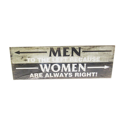 Men to the left because women are always right - long wooden sign