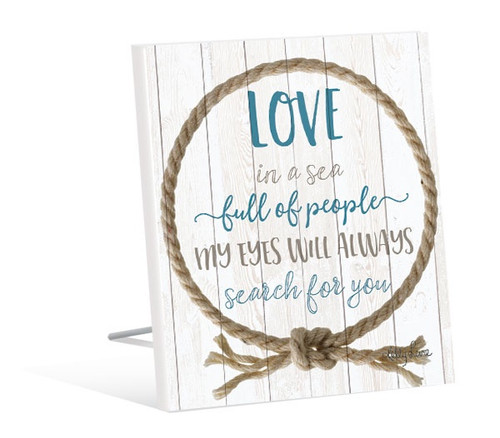 "12x15 shelf top sign - ""Love in a sea full of people ..."""