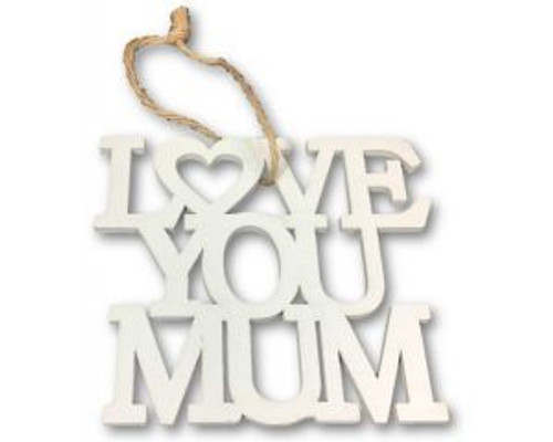 Love You Mum - cutout wooden hanging sign
