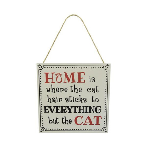 Pet hanger sign - home is where the cat hair sticks to everything but the cat