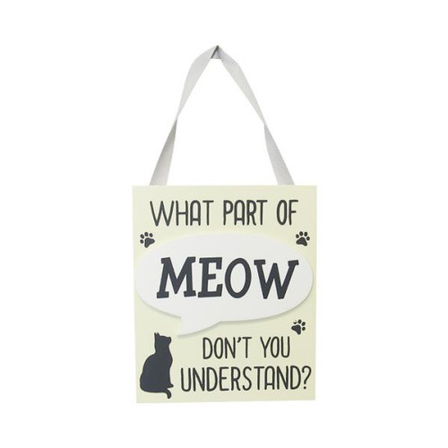 Wall hanging MEOW sign - what part of Meow don't you understand